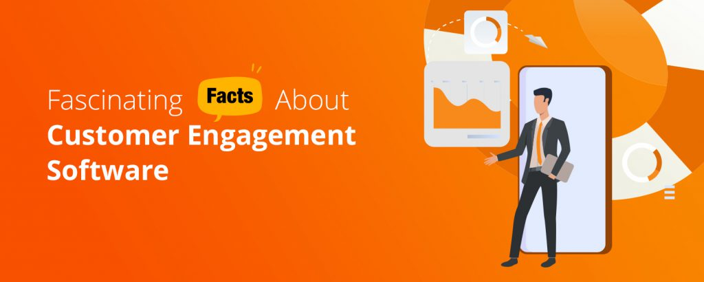 Fascinating Facts About Customer Engagement Software